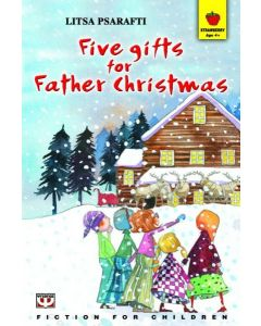 FIVE GIFTS FOR FATHER CHRISTMAS - ΛΙΤΣΑ ΨΑΡΑΥΤΗ - 978-960-453-407-4