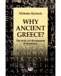 WHY ANCIENT GREECE? - NICHOLAS KYRIAZIS - 978-960-496-868-8